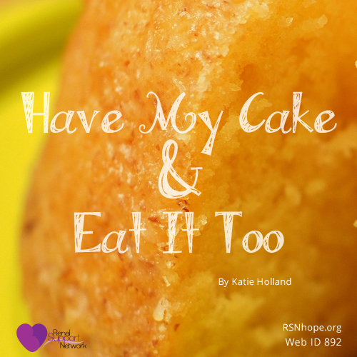 Have my cake and eat it too