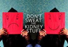 Dont-Sweat-KIDNEY-STUFF-Kidney-Talk