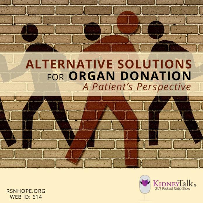 Finding-Alternative-Solutions-Organ-Donation-Kidney-Talk