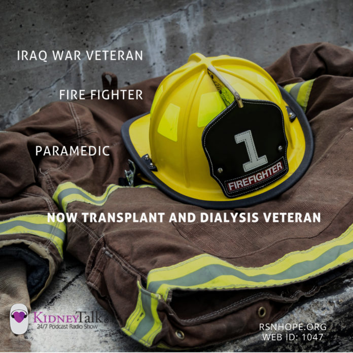Iraq WarVeteran FireFighter Paramedic transplant Kidney Talk