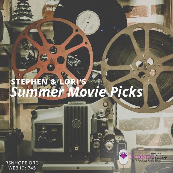 Summer Movie Picks-Kidney-Talk