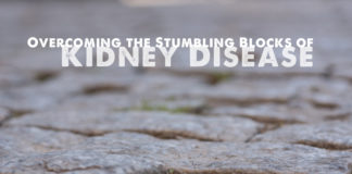 Overcoming the Stumbling Blocks of Kidney Disease