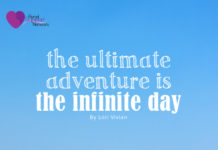 The Ultimate Adventure is the Infinite Day