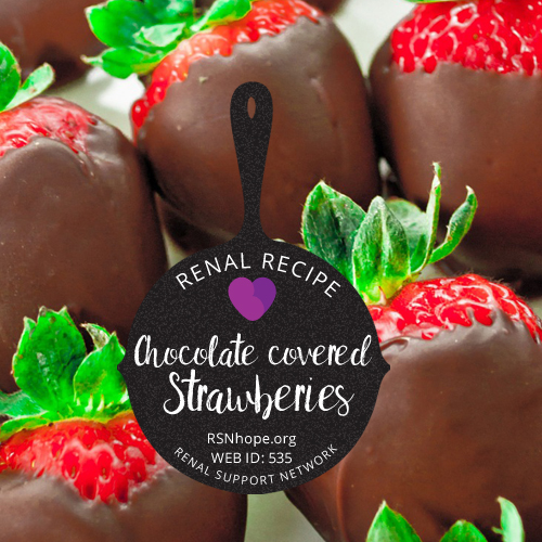Renal Recipe-Choclate Covered Strawberries