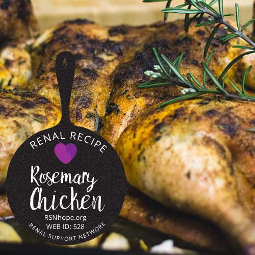 Rosemary Chicken Renal Support Network