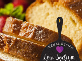renal recipe - renal diet - low sodium pound cake