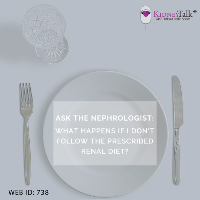 ask nephrologist - What Happens if I Don't Follow the Prescribed Renal Diet