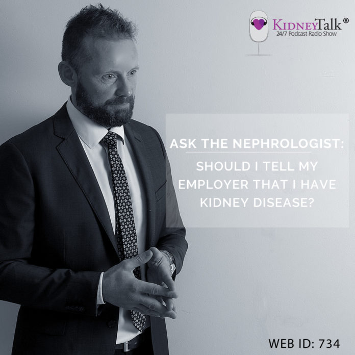 Ask Nephrologist - Should I Tell My Employer That I Have Kidney Disease?