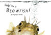 Help! I'm a Blowfish! - steroid - weight gain - 2014 essay contest