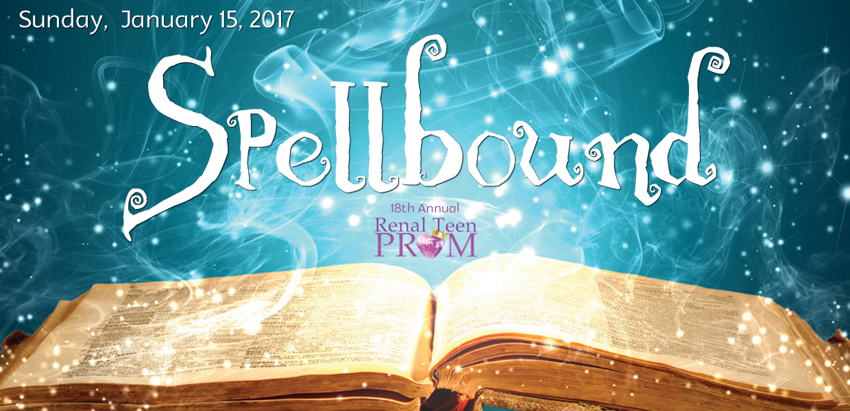 18th Annual Renal teen Prom Spellbound
