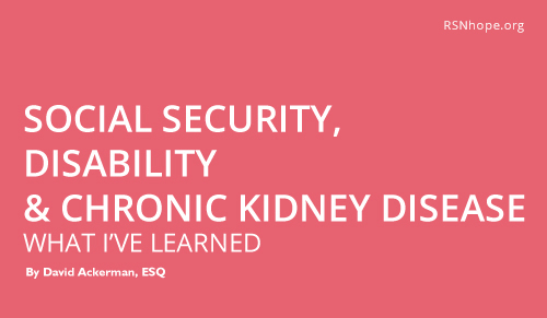 Social Security, Disability And Chronic Kidney Disease – What I've
