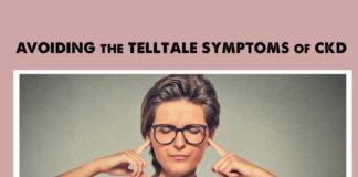 Symptoms of CKD - Avoiding thetelltale-symptoms-kidney-talk