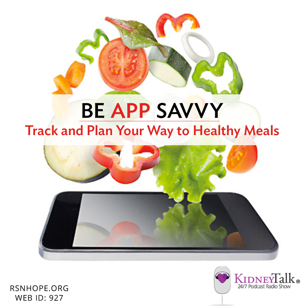 Be app savvy track and plan your way to healthy meals renal be app savvy kidney talk forumfinder Images
