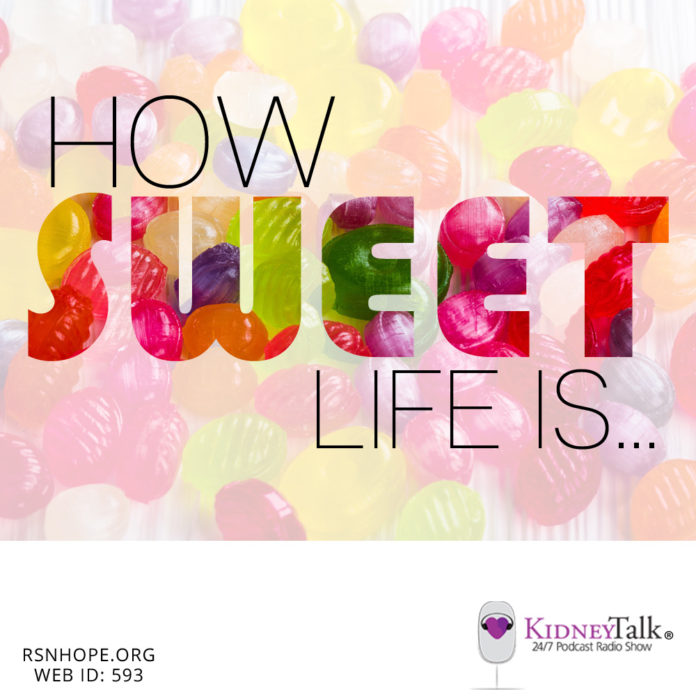 How Sweet Life Is- positive attitude - Kidney-Talk