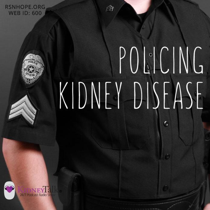 Policing Kidney Disease-Kidney-Talk