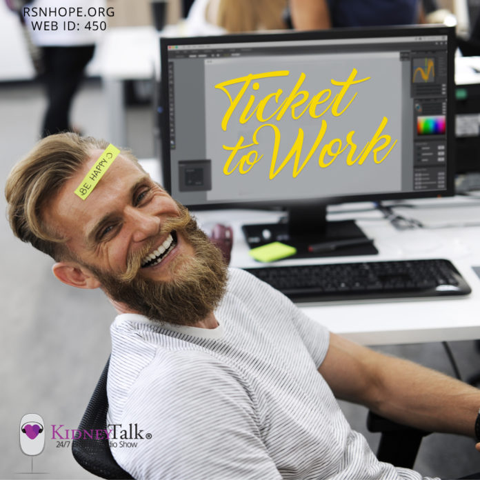 employed while on dialysis- Ticket to work - kidney talk