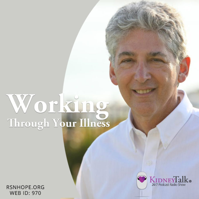 working with a chronic illness - Alan Mendelson - kidney talk