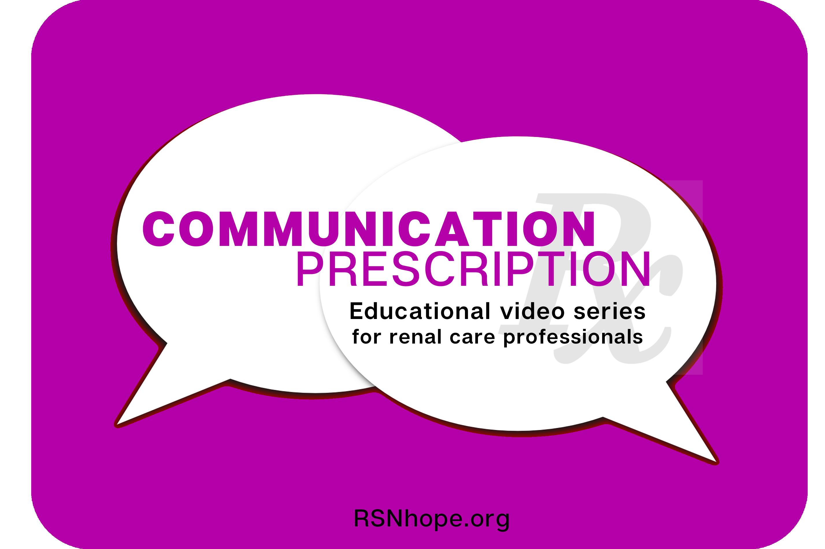 communication prescription-educational videos for healthcare professionals - kidney disease - lori hartwell