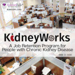 KidneyTalk - KidneyWorks - Chronic Kidney Disease and Employment
