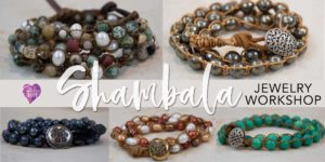 Shambala-Bracelet-Workshop-Glendale-CA