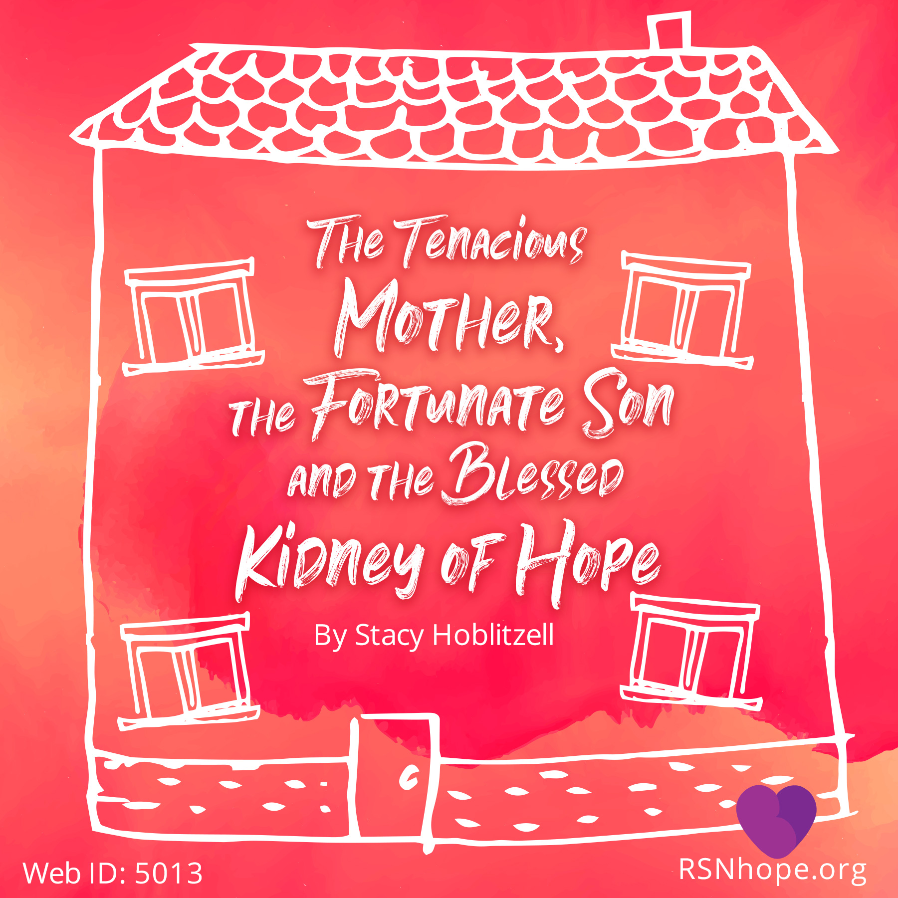 The Tenacious Mother Fortunate Son And Blessed Kidney Of